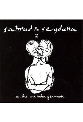 Seyduna & Şahrud 3 - Sen Hiç Mi Bahar Görmedin CD