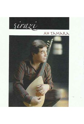 Şirazi - Ah Tamara CD