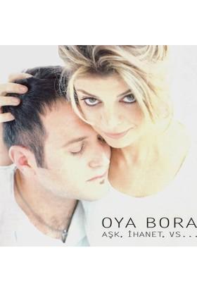 Oya & Bora – Aşk, İhanet, Vs... CD