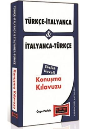 Türkçe - İtalyanca Ve İtalyanca - Türkçe Konuşma Kılavuzu Sözlük İlaveli