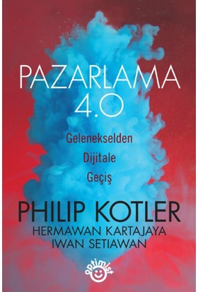 Pazarlama 4.0( Marketıng 4.0) - Philip Kotler