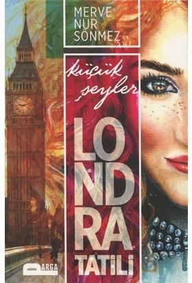 Küçük Şeyler Londra Tatili