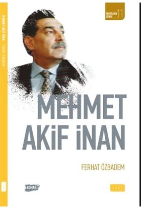 Mehmet Akif İnan - Ferhat Özbadem
