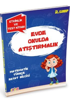 2. Sınıf Evde Okulda Atıştırmalık Etkinlik Ve Test Kitabı