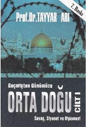 Geçmişten Günümüze Orta Doğu Cilt I