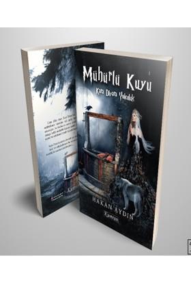 Mühürlü Kuyu &Kara Diyara Yolculuk - Hakan Aydın