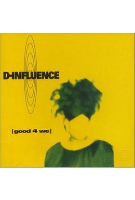 D-Influence - Good 4 We CD