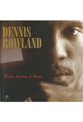 Dennis Rowland - Rhyme, Rhythm, & Reason CD