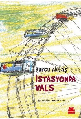 İstasyonda Vals-Burcu Aktaş