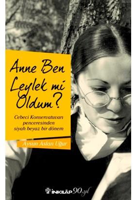 Anne Ben Leylek Mi Oldum ?