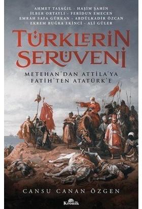 Türklerin Serüveni: Metehan'dan Atilla'ya Fatih'ten Atatürk' - Ahmet Taşağıl