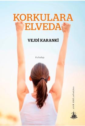 Korkulara Elveda - Vejdi Karanki