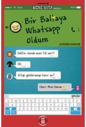 Bir Baltaya Whatsapp Oldum - Mine Sota