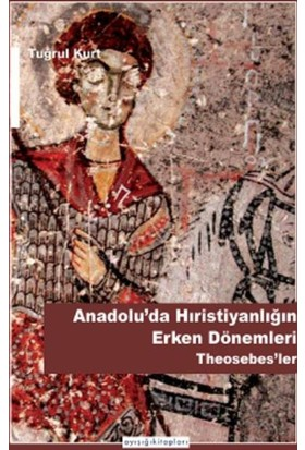Anadolu'Da Hıristiyanlığın Erken Dönemleri