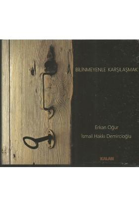 Erkan Oğur İsmail Hakkı Demircioğlu - Bilinmeyenle Karşılaşmak CD