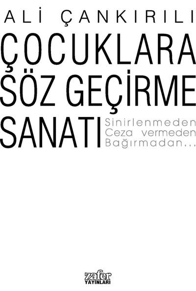 Çocuklara Söz Geçirme Sanatı - Ali Çankırılı