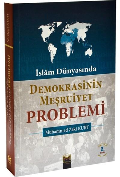 İslam Dünyası'nda Demokrasinin Meşruiyet Problemi