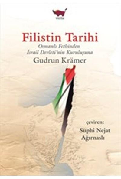 Filistin Tarihi:Osmanlı Fethinden İsrail Devleti'nin Kuruluşuna