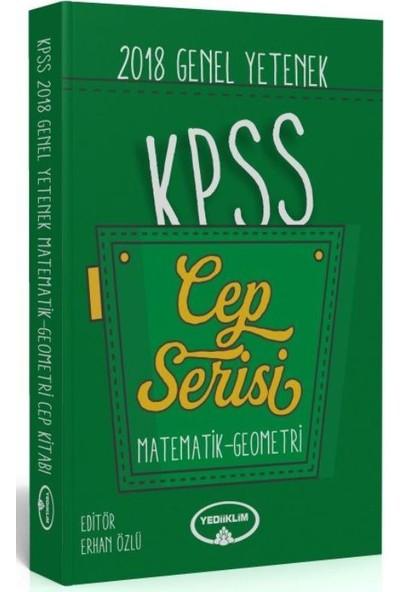Yediiklim Yayınları 2018 KPSS Genel Yetenek Matematik Geometri Sayısal Mantık Cep Serisi - Erhan Özlü