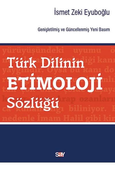 Türk Dilinin Etimoloji Sözlüğü - İsmet Zeki Eyuboğlu
