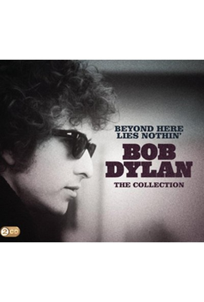 Bob Dylan - Beyond Here Lies Nothin, The Collection CD