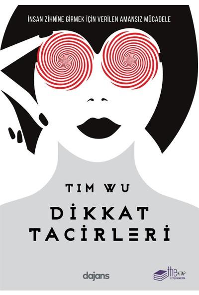 Dikkat Tacirleri - Tim Wu
