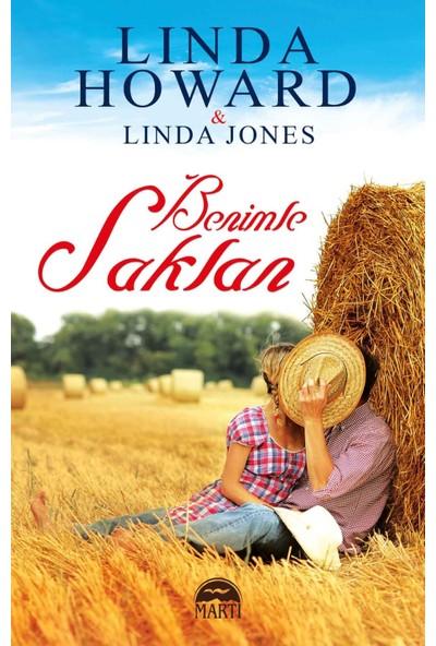 Benimle Saklan - Linda Howard, Linda Jones