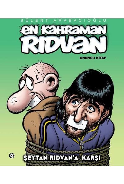 En Kahraman Rıdvan 10 - Şeytan Rıdvan'a Karşı