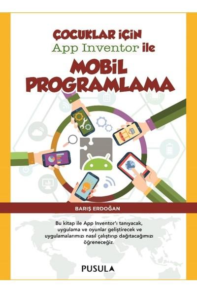 Çocuklar İçin App Inventor İle Mobil Programlama - Barış Erdoğan