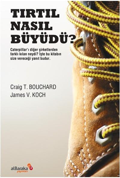 Tırtıl Nasıl Büyüdü?:Caterpillar'ı Diğer Şirketlerden Farklı Kılan Neydi ? İşte Bu Kitabın Size Vereceği Yanıt Budur.(Ciltli)