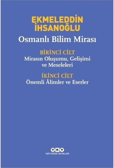 Osmanlı Bilim Mirası (2 Cilt Takım-Kutulu) - Ekmeleddin İhsanoğlu