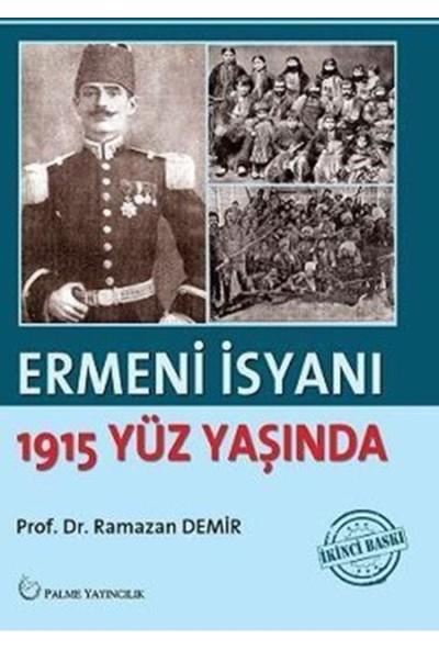 Ermeni İsyanı : 1915 Yüz Yaşında
