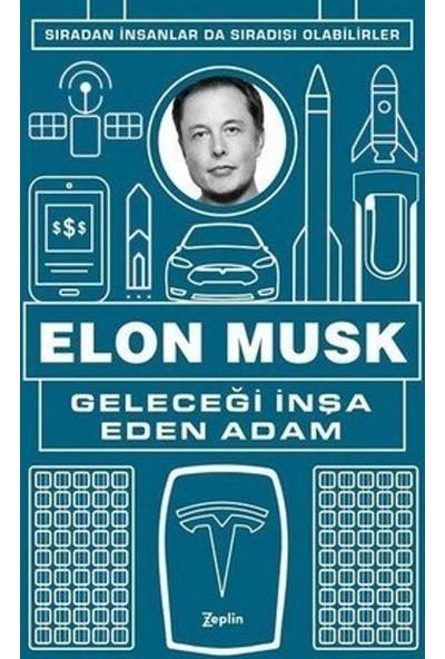 Elon Musk - Geleceği İnşa Eden Adam