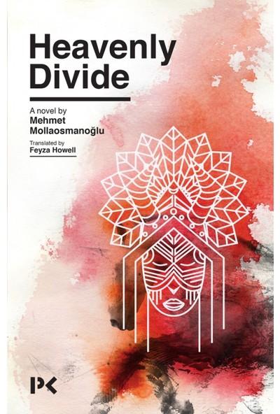 Heavenly Divide - Mehmet Mollaosmanoğlu
