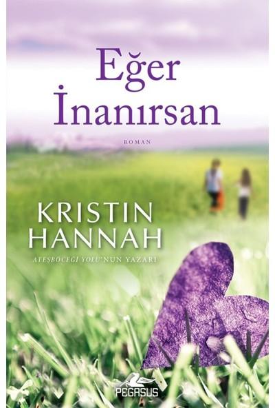 Eğer İnanırsan - Kristin Hannah