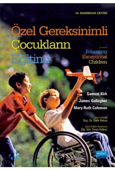 Özel Gereksinimli Çocukların Eğitimi :Educating Exceptional Children