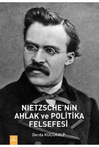 Nietzche'nin Ahlak Ve Politika Felsefesi
