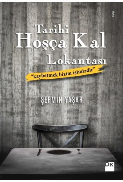 Tarihi Hoşça Kal Lokantası - Şermin Yaşar