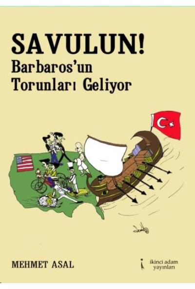 Savulun:Barbaros'un Torunları Geliyor