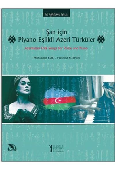 Şan İçin Piyano Eşlikli Azeri Türküler - Muhammet Koç