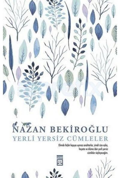 Yerli Yersiz Cümleler - Nazan Bekiroğlu