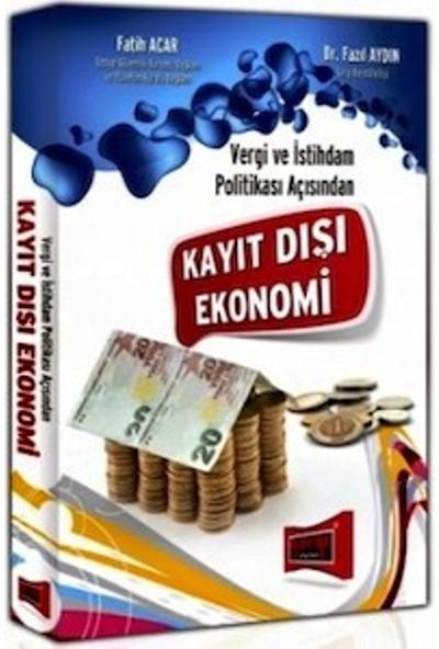 Yargı Yayınevi Vergi Ve İstihdam Politikası Açısından Kayıt Dışı Ekonomi