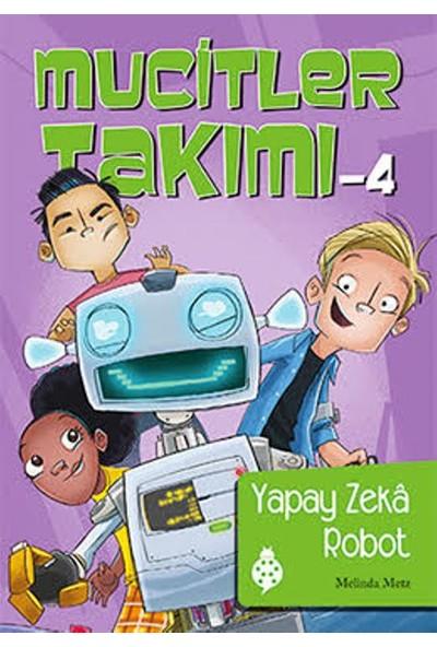 Mucitler Takımı 4:Yapay Zeka Robot