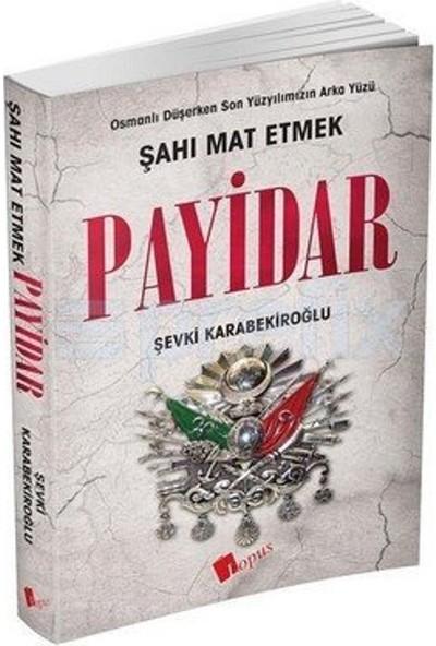 Payidar (Osmanlı Düşerken Son Yüzyılımızın Arka Yüzü)