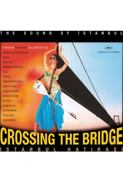 Crossing The Bridge - Istanbul Hati, Plk -