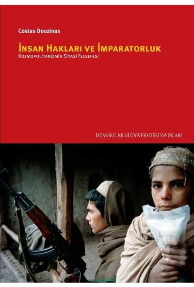 İnsan Hakları Ve İmparatorluk: Kozmopolitanizmin Siyasi Felsefesi