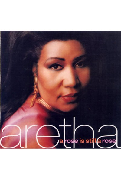 Aretha Franklin - A Rose Is Still A Rose CD