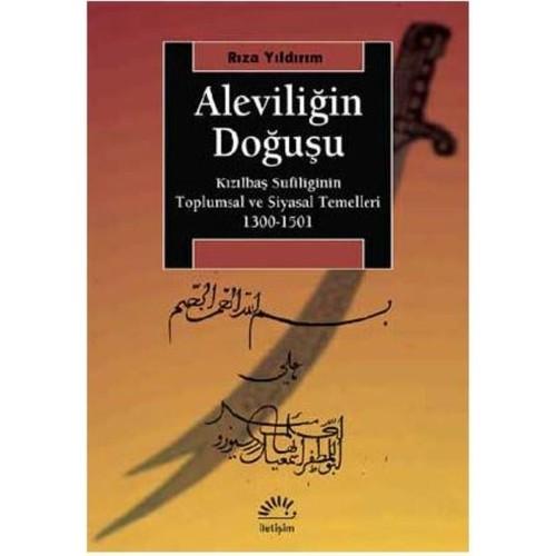 Aleviliğin DoğuşuKızılbaş Sufiliğinin Toplumsal Ve Siyasal Temelleri1300-1501