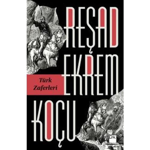 Türk Zaferleri - Reşad Ekrem Koçu
