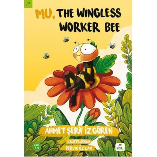 Mu, The Wingless Worker Bee